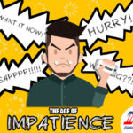 The Age of Impatience – Interesting Things You MUST Know
