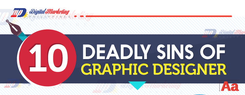 10 Deadly Sins of Graphic Design
